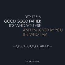 Good, Good Father by Chris Tomlin with Special Giveaway