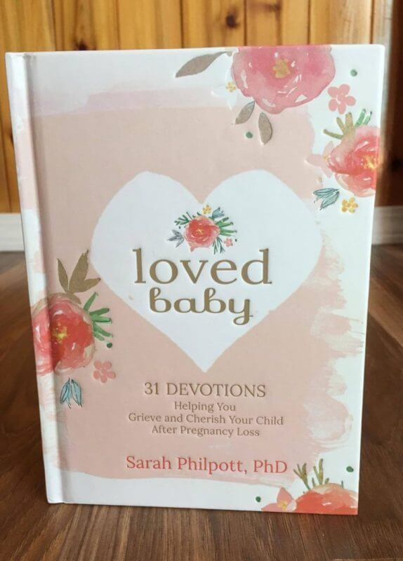 Getting Through a Miscarriage With Sarah Philpott's Loved Baby: 31 Devotions Helping You Grieve and Cherish Your Child After Pregnancy Loss Review