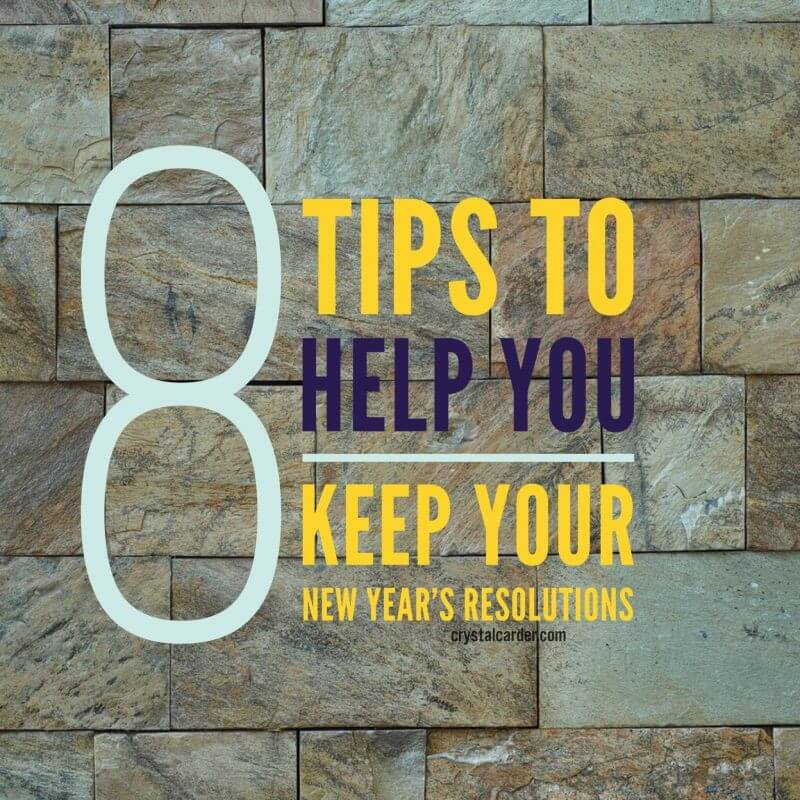 8 Ways to Help You Keep Your New Year's Resolutions