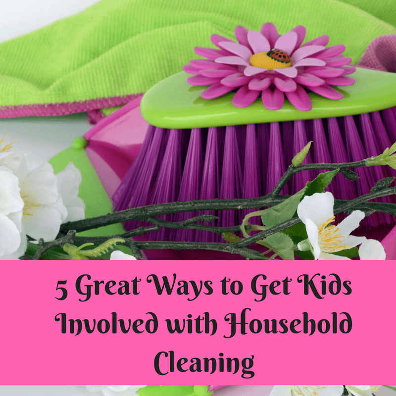 5 Great Ways to Involve Kids with Household Cleaning