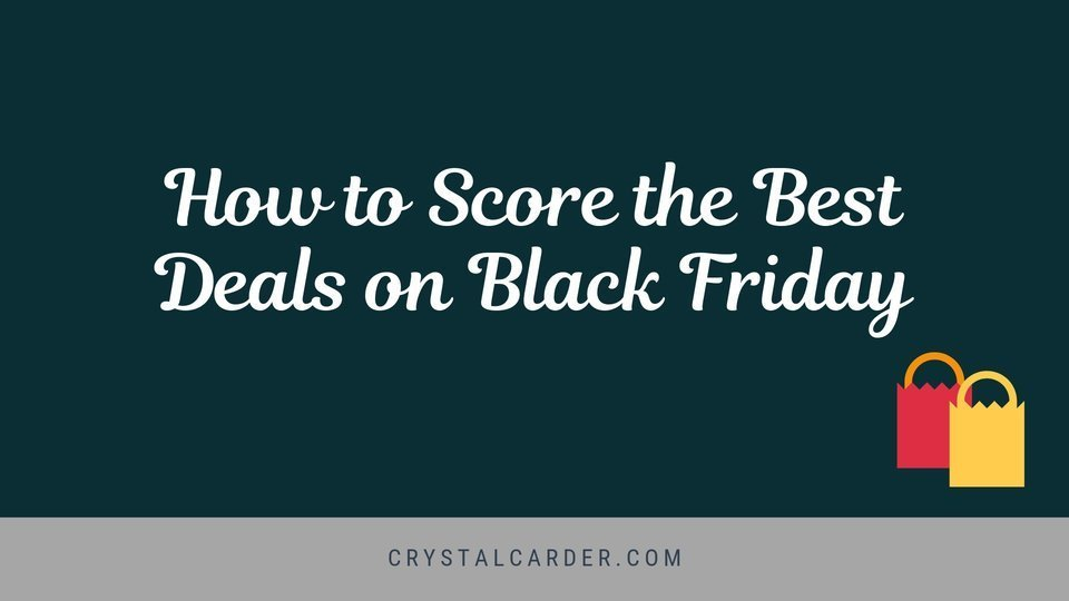 How to Score the Best Deals on Black Friday